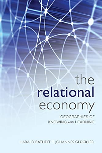 9780199587391: The Relational Economy: Geographies of Knowing and Learning