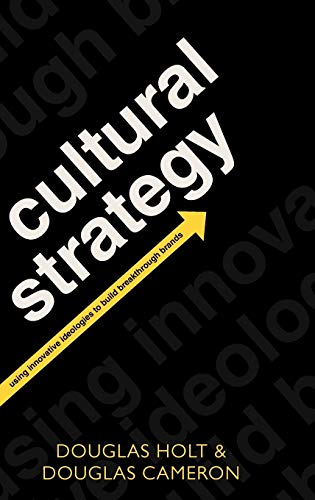 9780199587407: Cultural Strategy: Using Innovative Ideologies to Build Breakthrough Brands