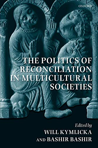 9780199587483: The Politics of Reconciliation in Multicultural Societies