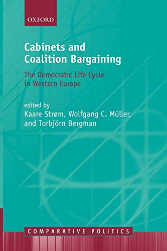 9780199587490: Cabinets and Coalition Bargaining: The Democractic Life Cycle in Western Europe (Comparative Politics)
