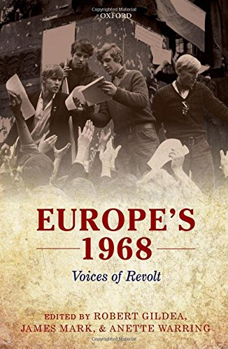 9780199587513: Europe's 1968: Voices of Revolt