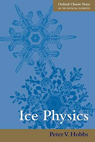 9780199587711: Ice Physics (Oxford Classic Texts in the Physical Sciences)