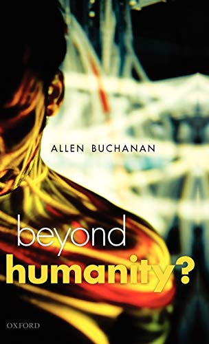 9780199587810: Beyond Humanity?: The Ethics of Biomedical Enhancement