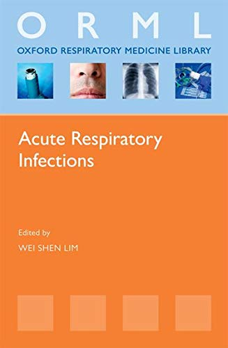 9780199588084: Acute Respiratory Infections (Oxford Respiratory Medicine Library)