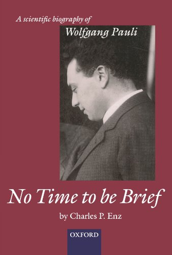 9780199588152: No Time to be Brief: A scientific biography of Wolfgang Pauli