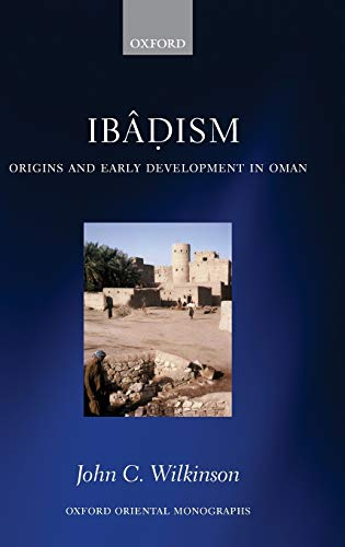 9780199588268: Ibadism: Origins and Early Development in Oman (Oxford Oriental Monographs)