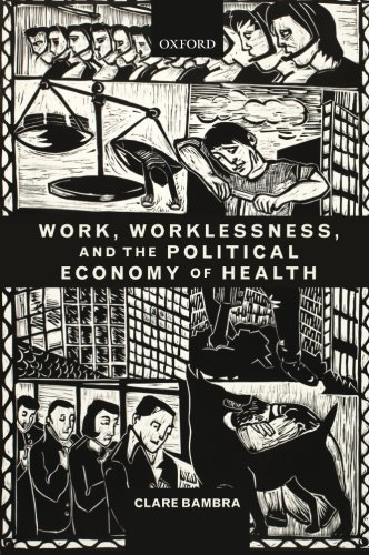 9780199588299: Work, Worklessness, and the Political Economy of Health