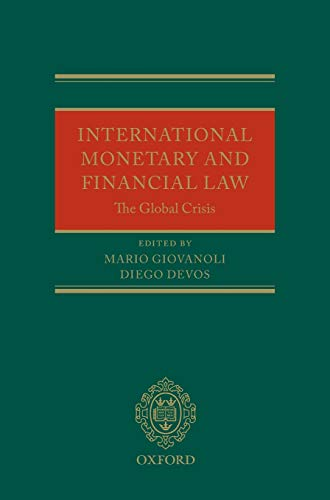 9780199588411: International Monetary and Financial Law: The Global Crisis