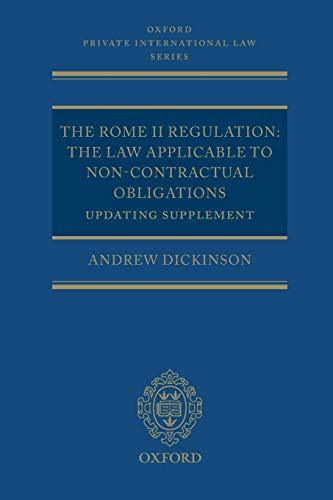 9780199588466: The Rome II Regulation: The Law Applicable to Non-Contractual Obligations, Updating Supplement (Oxford Private International Law Series)