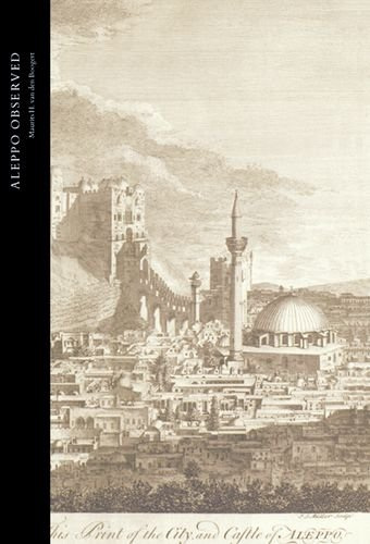 9780199588565: Aleppo Observed: Ottoman Syria Through the Eyes of Two Scottish Doctors, Alexander and Patrick Russell (Studies in the Arcadian Library)