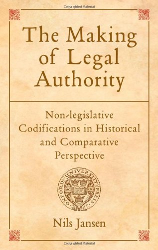 9780199588763: The Making of Legal Authority: Non-legislative Codifications in Historical and Comparative Perspective
