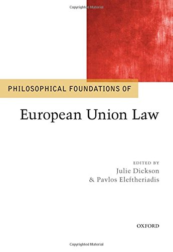 9780199588770: Philosophical Foundations of European Union Law