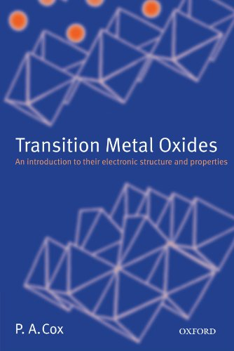 9780199588947: Transition Metal Oxides: An Introduction to Their Electronic Structure and Properties (The International Series of Monographs on Chemistry)