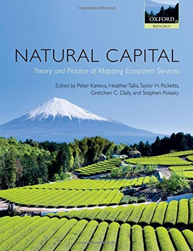 9780199589005: Natural Capital: Theory and Practice of Mapping Ecosystem Services (Oxford Biology)