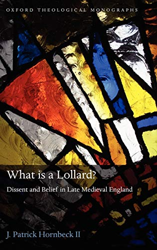 9780199589043: What is a Lollard?: Dissent and Belief in Late Medieval England (Oxford Theology and Religion Monographs)