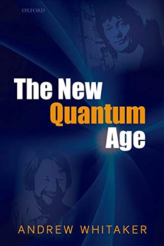 9780199589135: The New Quantum Age: From Bell's Theorem to Quantum Computation and Teleportation