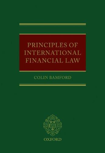 9780199589302: Principles of International Financial Law