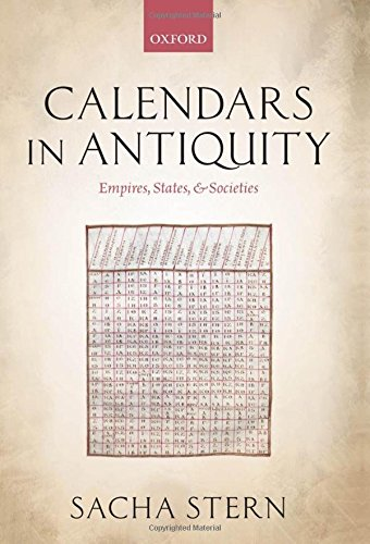 9780199589449: Calendars in Antiquity: Empires, States, and Societies