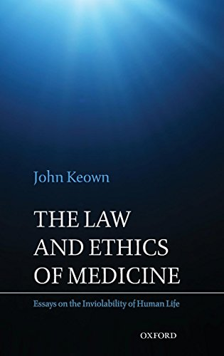 9780199589555: The Law and Ethics of Medicine: Essays on the Inviolability of Human Life
