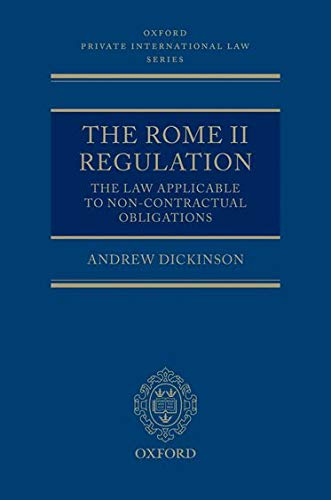 9780199589791: The Rome II Regulation: The Law Applicable to Non-Contractual Obligations (Oxford Private International Law Series)