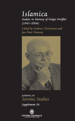 9780199589975: Islamica: Studies in memory of Holger Preissler (1943-2006) (Journal of Semitic Studies Supplement)