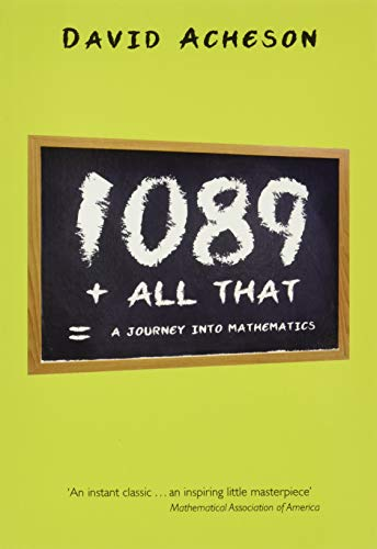 9780199590025: 1089 and All That: A Journey into Mathematics
