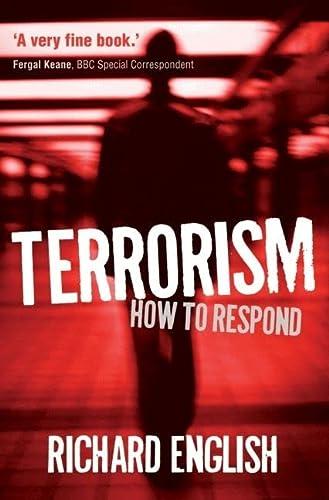 9780199590032: Terrorism: How to Respond