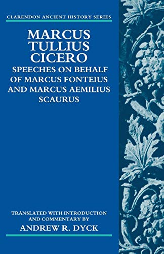 9780199590056: Marcus Tullius Cicero: Speeches on Behalf of Marcus Fonteius and Marcus Aemilius Scaurus: Translated with Introduction and Commentary (Clarendon Ancient History Series)