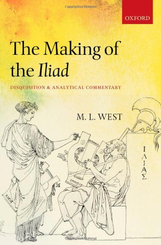 9780199590070: The Making of the Iliad: Disquisition and Analytical Commentary