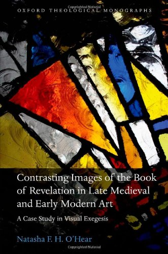9780199590100: Contrasting Images of the Book of Revelation in Late Medieval and Early Modern Art: A Case Study in Visual Exegesis (Oxford Theology and Religion Monographs)