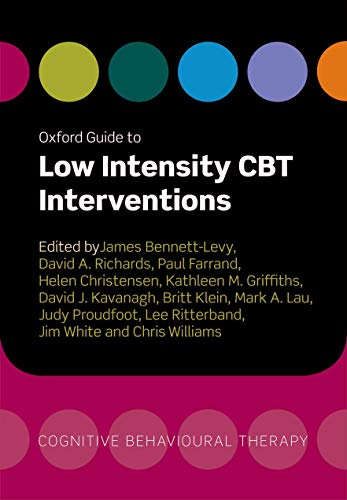 9780199590117: Oxford Guide to Low Intensity CBT Interventions (Oxford Guides to Cognitive Behavioural Therapy)
