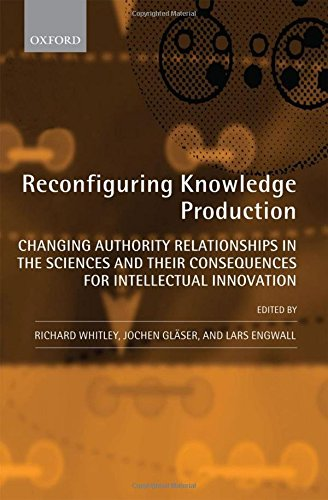 9780199590193: Reconfiguring Knowledge Production: Changing Authority Relationships in the Sciences and their Consequences for Intellectual Innovation
