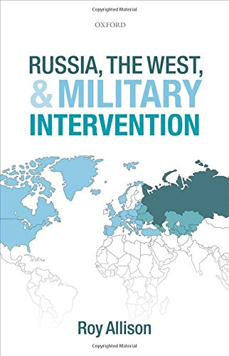 9780199590636: Russia, the West, and Military Intervention
