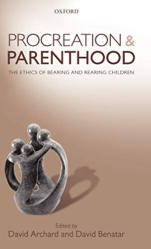 9780199590704: Procreation and Parenthood: The Ethics of Bearing and Rearing Children
