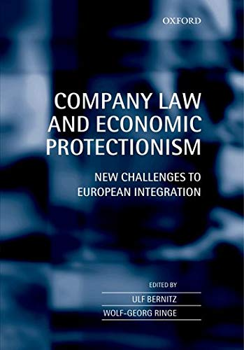 Company Law and Economic Protectionism: New Challenges to European Integration.: Bernitz, Ulf U.