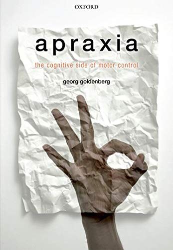 9780199591510: Apraxia: The Cognitive side of motor control