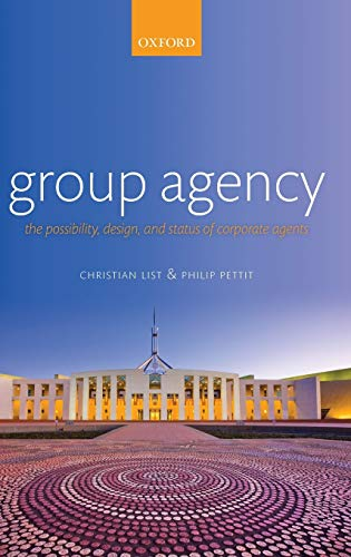 9780199591565: Group Agency: The Possibility, Design, and Status of Corporate Agents