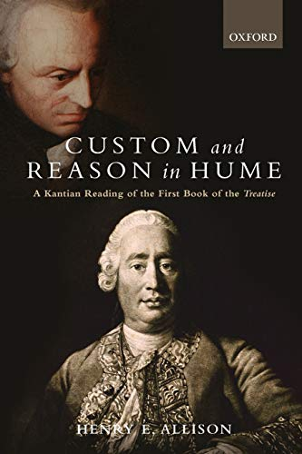 9780199592029: Custom and Reason in Hume: A Kantian Reading of the First Book of the Treatise