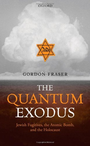 9780199592159: The Quantum Exodus: Jewish Fugitives, the Atomic Bomb, and the Holocaust