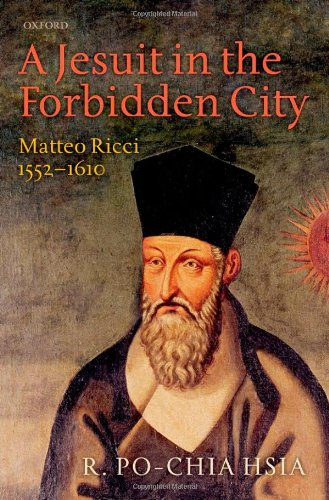 9780199592258: A Jesuit in the Forbidden City: Matteo Ricci, 1552-1610