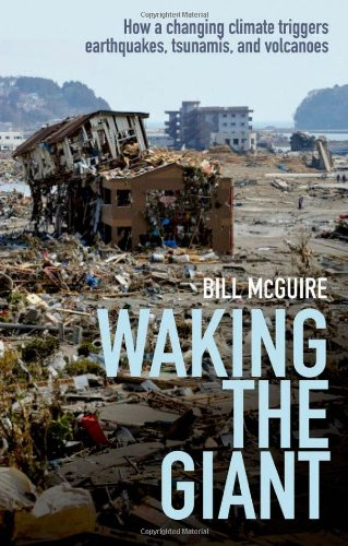 9780199592265: Waking the Giant: How a changing climate triggers earthquakes, tsunamis, and volcanoes