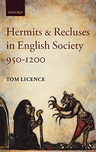 Hermits and Recluses in English Society, 950-1200: Licence, Tom