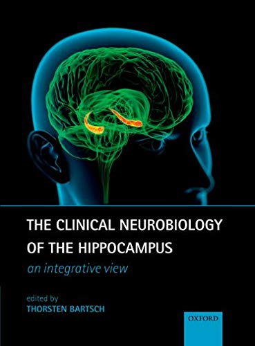 9780199592388: The Clinical Neurobiology of the Hippocampus: An integrative view