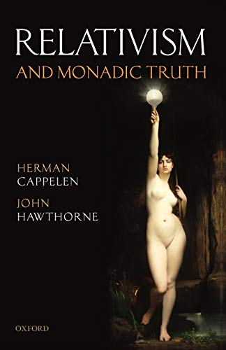 9780199592487: Relativism and Monadic Truth