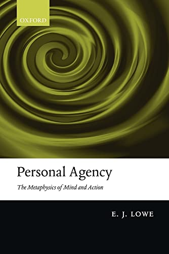 9780199592500: Personal Agency: The Metaphysics of Mind and Action