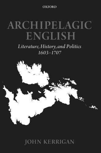 9780199592555: Archipelagic English: Literature, History, and Politics 1603-1707