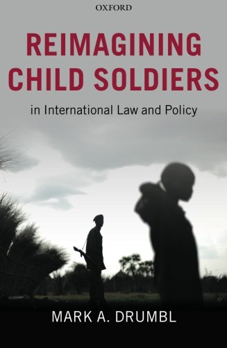 9780199592661: Reimagining Child Soldiers in International Law and Policy