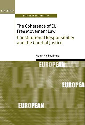 9780199592951: The Coherence of EU Free Movement Law: Constitutional Responsibility and the Court of Justice (Oxford Studies in European Law)