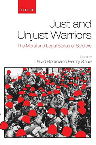 9780199593231: Just and Unjust Warriors: The Moral and Legal Status of Soldiers