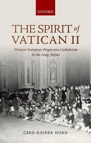 9780199593255: The Spirit of Vatican II: Western European Progressive Catholicism in the Long Sixties
